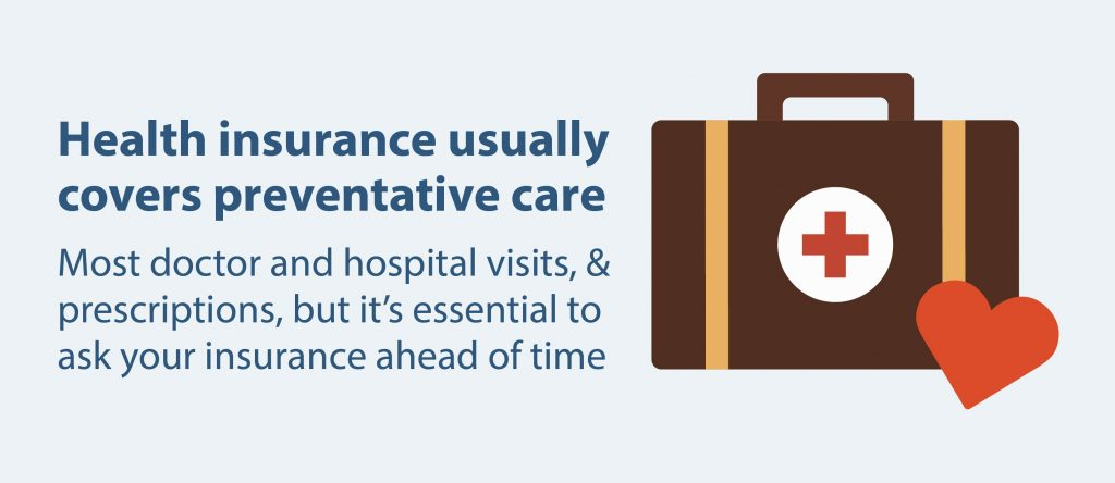 Health insurance usually covers preventative care